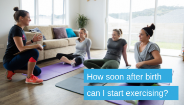 How soon after birth can I start exercising_